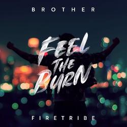 Brother Firetribe - Feel The Burn - LP
