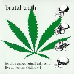 Brutal Truth - For Drugcrazed Grind Freaks Only - CD