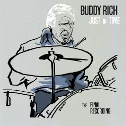 Buddy Rich - Just In Time - The Final Recording - DOUBLE LP