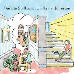 Built To Spill - Built To Spill Plays The Songs of Daniel Johnston - CD DIGIPAK