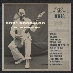 C.w. Stoneking - Gon' Boogaloo - CD DIGIPAK