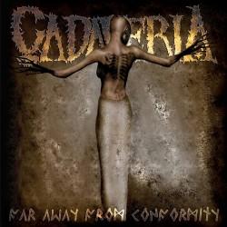 Cadaveria - Far Away From Conformity - CD DIGIPAK