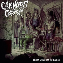 Cannabis Corpse - From Wisdom to Baked - CD