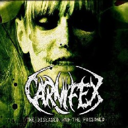 Carnifex - The Diseased And The Poisoned - CD