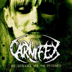 Carnifex - The Diseased And The Poisoned - LP COLOURED