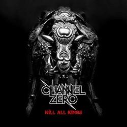 Channel Zero - Kill All Kings - CD + DVD Digipak