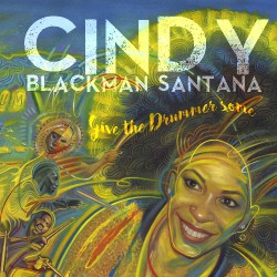 Cindy Blackman Santana - Give The Drummer Some - CD DIGIPAK
