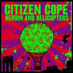 Citizen Cope - Heroin & Helicopters - CD DIGISLEEVE