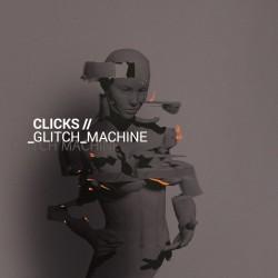 Clicks - Glitch Machine - CD
