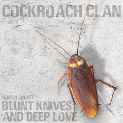 Cockroach Clan - Songs About Blunt Knives And Deep Love - LP