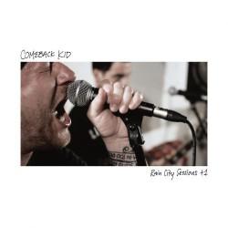 "Comeback Kid - Rain City Sessions +1 - 10"" vinyl"