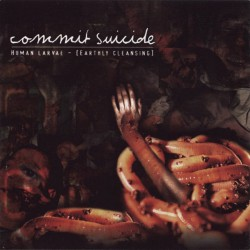 Commit Suicide - Human Larvae - Earthly Cleansing - CD