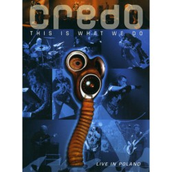 Credo - This Is What We Do Live In Poland - DVD + 2CD DIGIPAK