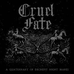 Cruel Fate - A Quaternary Of Decrepit Night Mares - CD