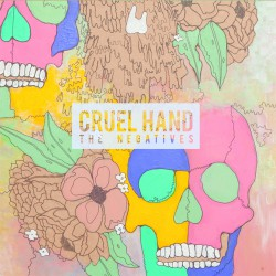 Cruel Hand - The Negatives - LP Gatefold