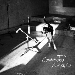 Current Joys - Live At Kilby Court - DOUBLE LP Gatefold