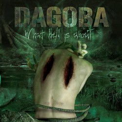 Dagoba - What Hell Is About - CD