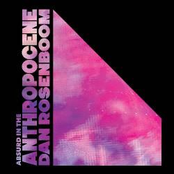 Dan Rosenboom - Absurd In The Anthropocene - CD DIGISLEEVE