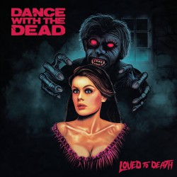 Dance With The Dead - Loved To Death - LP COLOURED