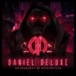Daniel Deluxe - Instruments Of Retribution - CD DIGISLEEVE
