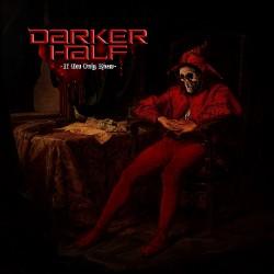 Darker Half - If You Only Knew - CD DIGIPAK