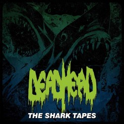 Dead Head - The Shark Tapes - Mini LP