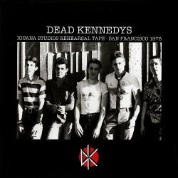 Dead Kennedys - Iguana Studios Rehearsal Tape - San Francisco 1978 - LP