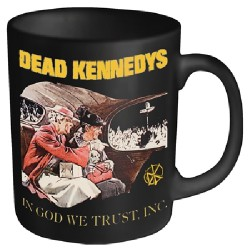 Dead Kennedys - In God We Trust - MUG