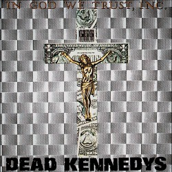 Dead Kennedys - In God We Trust, Inc. - LP Gatefold