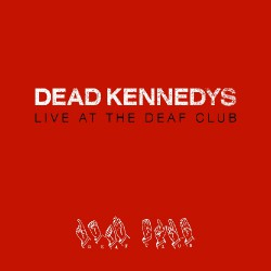 Dead Kennedys - Live at the Deaf Club - CD DIGIPAK