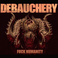 Debauchery - F*ck Humanity - CD