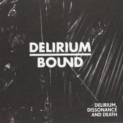 Delirium Bound - Delirium, Dissonance And Death - CD DIGISLEEVE