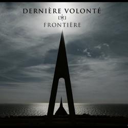 Dernière Volonté - Frontiere - DOUBLE LP GATEFOLD COLOURED