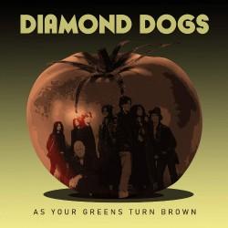 Diamond Dogs - As Your Greens Turn Brown - CD