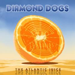 Diamond Dogs - The Atlantic Juice - LP COLOURED