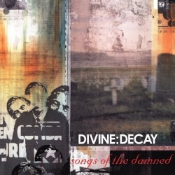 Divine Decay - Songs Of The Damned - CD