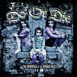 Do Or Die - The Downfall of the Human Race - CD DIGIPAK
