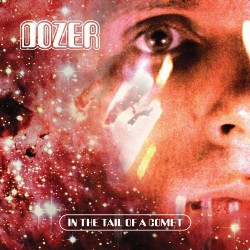 Dozer - In The Tail Of A Comet - LP COLOURED
