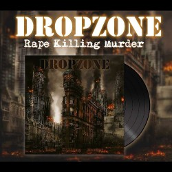 Dropzone - Rape Killing Murder - LP