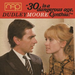 "Dudley Moore - A€œ30 Is A Dangerous Age, Cynthia"" - CD"