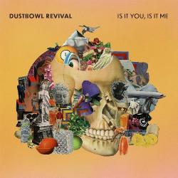 Dustbowl Revival - Is It You, Is It Me - LP