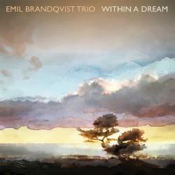 Emil Brandqvist Trio - Within A Dream - CD