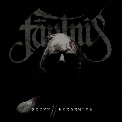 Fäulnis - Snuff // Hiroshima - CD