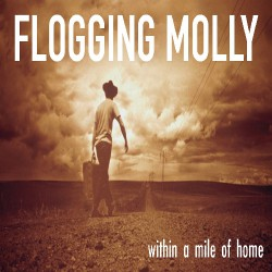 Flogging Molly - Within a Mile of Home - CD