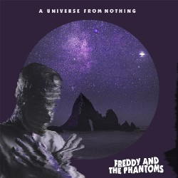 Freddy And The Phantoms - A Universe From Nothing - CD DIGIPAK