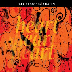 Frey / Herrmann / William - Heart Ear Art - CD