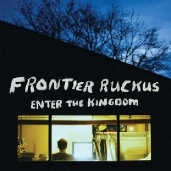 Frontier Ruckus - Enter The Kingdom - CD DIGISLEEVE