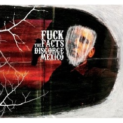 Fuck The Facts - Disgorge Mexico - CD