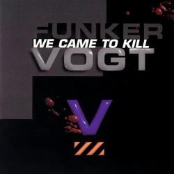 Funker Vogt - We came to kill - CD