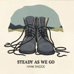Hank Shizzoe - Steady As We Go - CD DIGISLEEVE